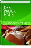 Der Brockhaus Alternative Medizin - Heilsysteme, Diagnose- und Therapieformen, Arzneimittel - Brockhaus - Bibliographisches Institut