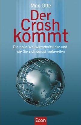 Der Crash kommt – Die neue Weltwirtschaftskrise und wie Sie sich darauf vorbereiten – Max Otte – Globalisierung, Systemkritik – Econ – Bücher & Literatur Sachbücher Wirtschaft – Charts & Bestenlisten