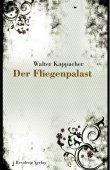 Der Fliegenpalast - Walter Kappacher - Hugo von Hofmannsthal - Residenz Verlag