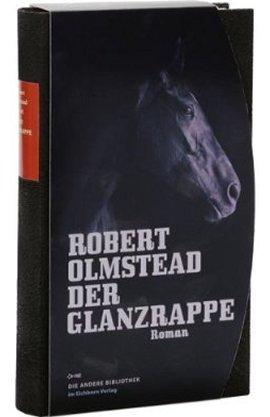 Der Glanzrappe – Reihe: Die Andere Bibliothek, Band 283 – Robert Olmstead – Bürgerkrieg – Eichborn Verlag – Bücher & Literatur Romane & Literatur Roman – Charts & Bestenlisten
