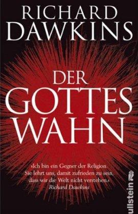 Der Gotteswahn – Richard Dawkins – Atheismus, Christentum – Ullstein Verlag (Ullstein) – Bücher & Literatur Sachbücher Forschung & Wissen, Glaube & Religion – Charts & Bestenlisten