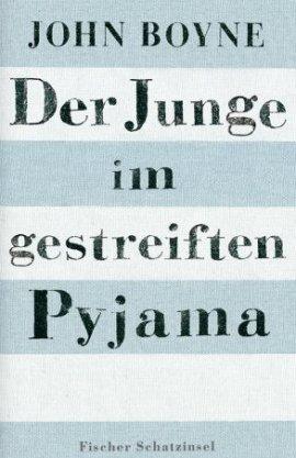 Der Junge im gestreiften Pyjama – John Boyne – Nationalsozialismus – S. Fischer (Fischerverlage) – Bücher & Literatur Romane & Literatur Roman – Charts & Bestenlisten