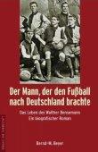Der Mann, der den Fußball nach Deutschland brachte - Das Leben des Walther Bensemann - Bernd-M. Beyer - Fußball, Walther Bensemann - Die Werkstatt