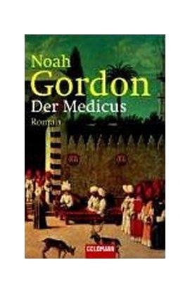 Der Medicus – Noah Gordon – Goldmann (Random House) – Bücher & Literatur Romane & Literatur Historischer Roman – Charts & Bestenlisten
