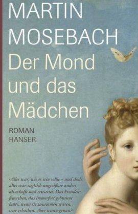 Der Mond und das Mädchen – Martin Mosebach – Bücher & Literatur Romane & Literatur Roman – Charts, Bestenlisten, Top 10, Hitlisten, Chartlisten, Bestseller-Rankings