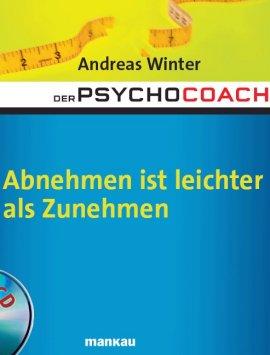 Der Psychocoach 3: Abnehmen ist leichter als Zunehmen – Mit Starthilfe-CD – Andreas Winter – Diät – Mankau Verlag – Bücher (Bildband) Sachbücher Ernährung & Gesundheit – Charts & Bestenlisten
