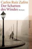 Der Schatten des Windes - Carlos Ruiz Zafón - Suhrkamp Verlag