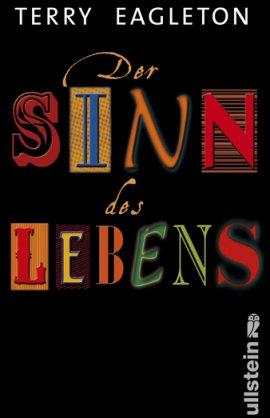 Der Sinn des Lebens – Terry Eagleton – Ullstein Verlag (Ullstein) – Bücher & Literatur Sachbücher Ratgeber & Lebenshilfe – Charts & Bestenlisten