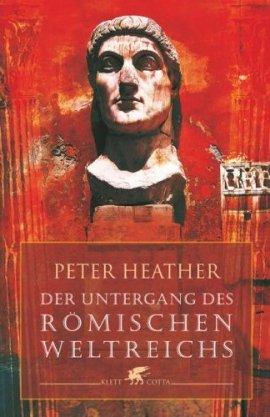 Der Untergang des Römischen Weltreichs – Peter Heather – Antike – Klett-Cotta – Bücher & Literatur Sachbücher Geschichte – Charts & Bestenlisten