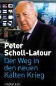 Der Weg in den neuen Kalten Krieg - Peter Scholl-Latour - Russland - Propyläen Verlag (Ullstein)