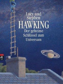 Der geheime Schlüssel zum Universum – Stephen Hawking, Lucy Hawking – Universum – cbj (Random House) – Bücher (Bildband) Romane & Literatur Kinder & Jugend, Wissen – Charts & Bestenlisten