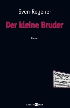 Der kleine Bruder – Teil 2 der Lehmann-Trilogie – Sven Regener – Eichborn Verlag – Bücher & Literatur Romane & Literatur Roman – Charts & Bestenlisten