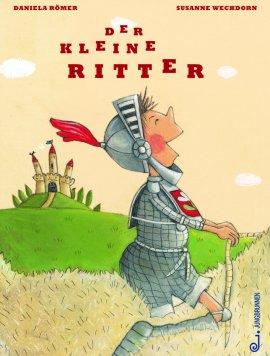 Der kleine Ritter – Daniela Römer, Susanne Wechdorn – Jungbrunnen – Bücher (Bildband) Sachbücher Kinder & Jugend, Bildband – Charts & Bestenlisten