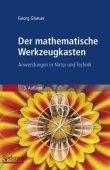 Der mathematische Werkzeugkasten - Anwendungen in Natur und Technik - 3., erweiterte Auflage 2008 - Georg Glaeser - Mathematik - Spektrum Akademischer Verlag (Springer)