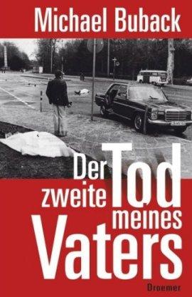 Der zweite Tod meines Vaters – Michael Buback – RAF, Terrorismus – Droemer/Knaur Verlag – Bücher & Literatur Sachbücher Politik & Gesellschaft – Charts & Bestenlisten