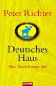 Deutsches Haus - Eine Einrichtungsfibel - Peter Richter - Goldmann (Random House)