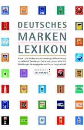 Deutsches Markenlexikon – Florian Langenscheidt – Gabler (GWV) – Bücher & Literatur Sachbücher Wirtschaft & Business, Lexikon – Charts & Bestenlisten