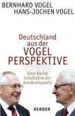 Deutschland aus der Vogelperspektive - Eine kleine Geschichte der Bundesrepublik - Bernhard Vogel, Hans-Jochen Vogel - Politikerbiografie - Herder