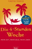 Die 4-Stunden-Woche - Mehr Zeit, mehr Geld, mehr Leben - Die 4-Stunden-Woche - Zeitmanagement - Econ Verlag (Ullstein)