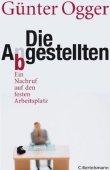 Die Abgestellten - Ein Nachruf auf den festen Arbeitsplatz - Günter Ogger - Systemkritik
