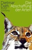 Die Abschaffung der Arten - Dietmar Dath - Suhrkamp Verlag