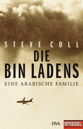 Die Bin Ladens – Eine arabische Familie – Steve Coll – Terrorismus – DVA / Spiegel Buchverlag – Bücher & Literatur Sachbücher Biografie – Charts & Bestenlisten