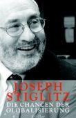 Die Chancen der Globalisierung - Joseph Stiglitz - Globalisierung, Wirtschaftsnobelpreis - Siedler (Random House)