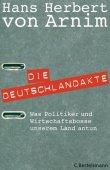 Die Deutschlandakte - Was Politiker und Wirtschaftsbosse unserem Land antun - Hans Herbert von Arnim - Systemkritik - C. Bertelsmann (Random House)