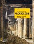 Die Geschichte der Archäologie - In 50 bedeutenden Entdeckungen - Reihe National Geographic History - Justin Pollard - National Geographic