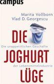 Die Joghurt-Lüge - Die unappetitlichen Geschäfte der Lebensmittelindustrie - Marita Vollborn, Vlad D. Georgescu