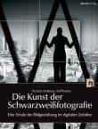 Die Kunst der Schwarzweißfotografie - Eine Schule der Bildgestaltung im digitalen Zeitalter - Torsten Andreas Hoffmann - Fotografie - dpunkt.verlag (Heise)