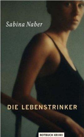Die Lebenstrinker – Sabina Naber – Rotbuch (Eulenspiegel) – Bücher & Literatur Romane & Literatur Krimis & Thriller – Charts & Bestenlisten