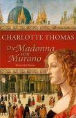 Die Madonna von Murano - Charlotte Thomas - Ehrenwirth (Lübbe)