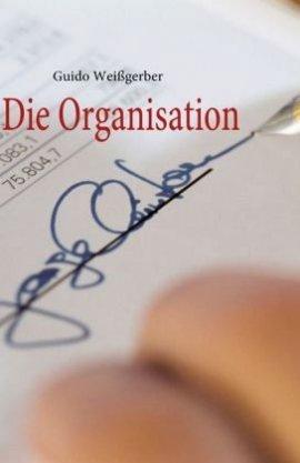 Die Organisation – Guido Weißgerber – Books on Demand – Bücher & Literatur Krimis & Thriller – Charts & Bestenlisten
