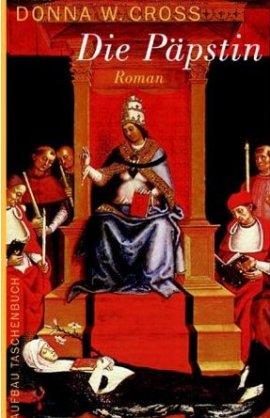 Die Päpstin – Donna W. Cross – Christentum – Aufbau – Bücher & Literatur Romane & Literatur Historischer Roman – Charts & Bestenlisten