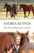 Die Pferdeflüsterin erzählt - Andrea Kutsch - Monty Roberts, Pferde - Lübbe