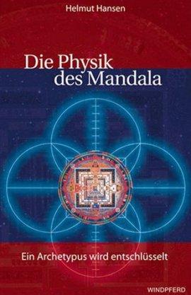 Die Physik des Mandala – Ein Archetypus wird entschlüsselt – Helmut Hansen – Windpferd – Bücher & Literatur Sachbücher Metaphysik, Mystik & Esoterik – Charts & Bestenlisten