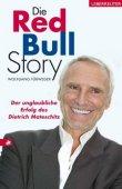 Die Red-Bull-Story - Der unglaubliche Erfolg des Dietrich Mateschitz - Wolfgang Fürweger - Dietrich Mateschitz - Ueberreuter