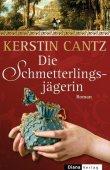 Die Schmetterlingsjägerin - Kerstin Cantz - DIANA (Random House)