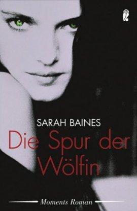 Die Spur der Wölfin – Sarah Baines – Ullstein / Moments – Bücher & Literatur Romane & Literatur Thriller – Charts & Bestenlisten