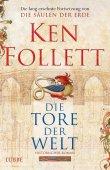 Die Tore der Welt - Ken Follett - Mittelalter - Lübbe