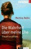 Die Wahrheit über meine Ehe - Frauen erzählen - Ein Brigitte-Buch - Martina Rellin - Diana (Random House)