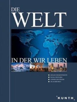 Die Welt in der wir leben – 1. Band – Kunth Verlag – Bücher (Bildband) Sachbücher Atlas, Lexikon, Bildband – Charts & Bestenlisten