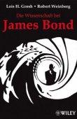 Die Wissenschaft bei James Bond - Lois H. Gresh, Robert Weinberg - Wiley-VCH Verlag