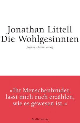 Die Wohlgesinnten – Jonathan Littell – Nationalsozialismus – Berlin Verlag – Bücher & Literatur Romane & Literatur Roman – Charts & Bestenlisten