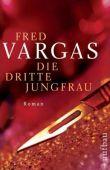 Die dritte Jungfrau - Fred Vargas - Aufbau Verlag