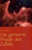 Die geheime Physik des Zufalls - Quantenphänomene und Schicksal - Rolf Froböse - Books on Demand
