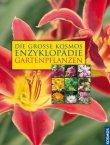 Die große Enzyklopädie der Gartenpflanzen - In Zusammenarbeit mit Mein schöner Garten - Angelika Throll, Jürgen Wolff - Kosmos Verlag