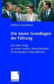 Die neuen Grundlagen der Führung - Auf dem Weg zu einem neuen Menschenbild im lernenden Unternehmen - Helmut Geiselhart - Management - Gabler Verlag (GWV)