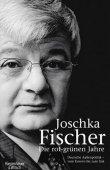 Die rot-grünen Jahre - Deutsche Außenpolitik - ... vom Kosovo bis zum 11. September - Joschka Fischer - Politikerbiografie, Afghanistan - Kiepenheuer & Witsch